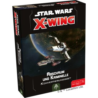 Star Wars: X-Wing 2.Edition - Abschaum Kriminelle Konvertierungsset - Deutsch